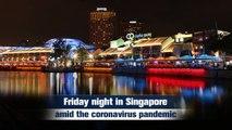 Live- Friday night in Singapore amid the coronavirus pandemic 疫情影响下的新加坡克拉码头 - YouTube