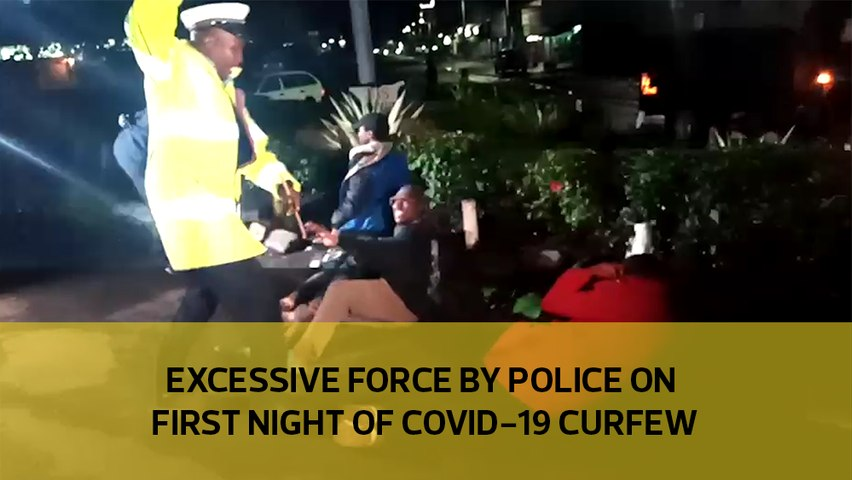 Excessive force by police on first night of Covid-19 curfew