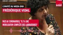 """Face au coronavirus, """"il y a une mobilisation complète des laboratoires"""", estime Frédérique Vidal"""