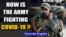 Indian Army will not let COVID-19 establish a firm base in India | Oneindia News