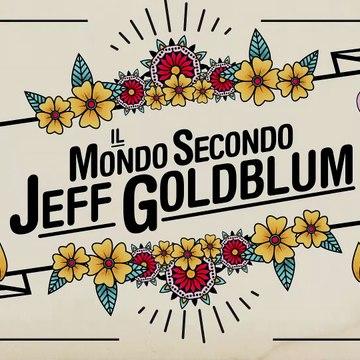 Il Mondo Secondo Jeff Goldblum Trailer