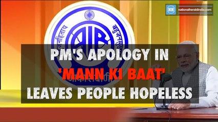 PM's apology in Mann KI Baat leaves people hopeless