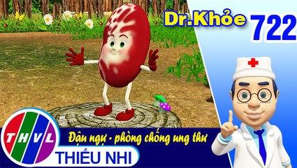 Dr. Khỏe - Tập 722: Công dụng phòng chống ung thư của đậu ngự