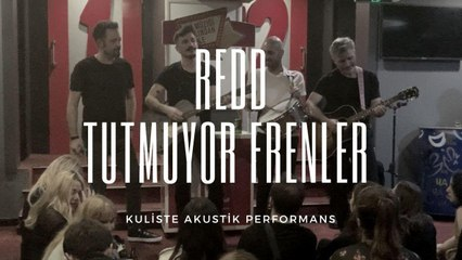 Redd - Tutmuyor Frenler (Kuliste Akustik Performans) #CanlıPerformans