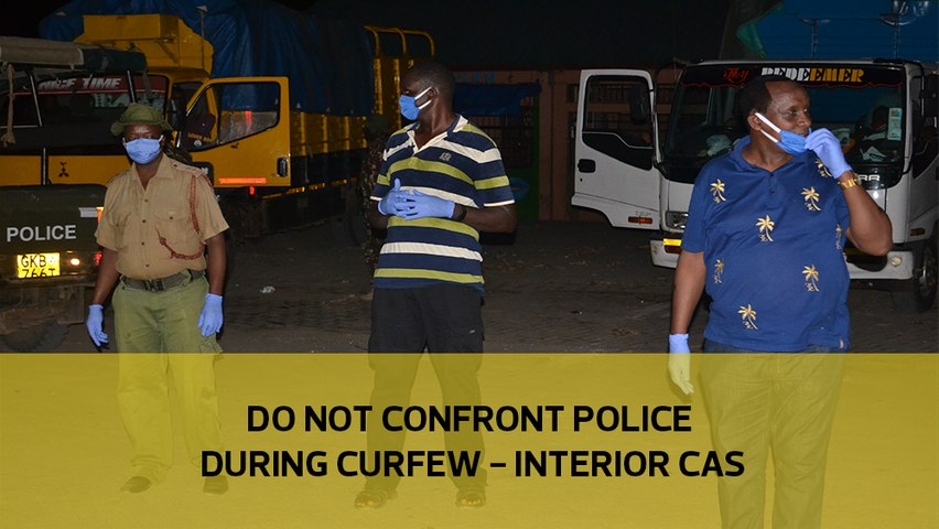 Do not confront Police during curfew - Interior CAS
