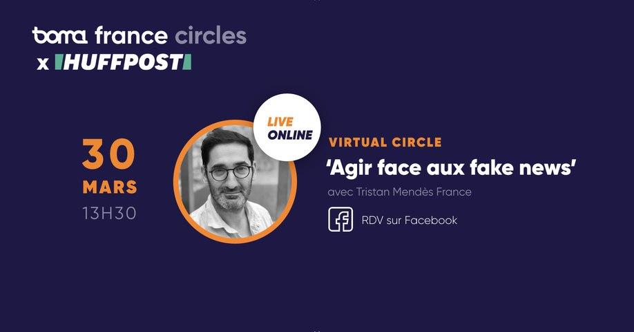 Coronavirus : Comment agir contre les Fake News avec Tristan Mendès-France - Conférence en direct