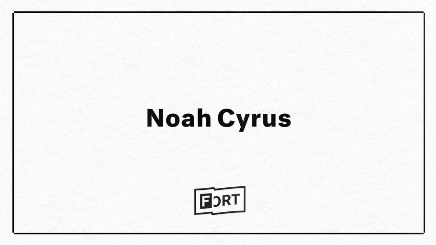 Noah Cyrus - Digital FADER FORT