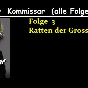 Der Kommissar (03) Ratten der Grosstadt