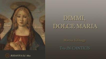Trio IN CANTICIS - DIMMI, DOLCE MARIA