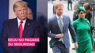 Trump aclara que EEUU no pagará la seguridad de Harry y Meghan