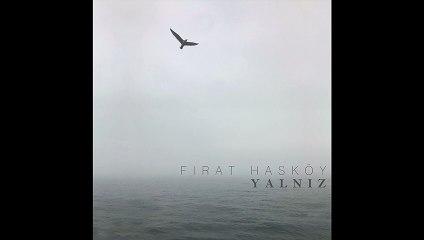 Fırat Hasköy - Dağınık (Official Audio) #Yalnız
