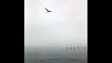 Fırat Hasköy - Çek Çıkar Beni (Official Audio) #Yalnız