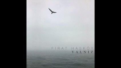 Fırat Hasköy - Dert Tasa (Official Audio) #Yalnız