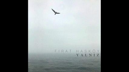 Fırat Hasköy - Ne Olursun (Official Audio) #Yalnız