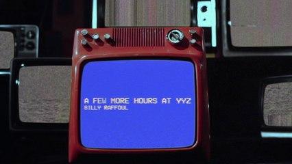 Billy Raffoul - A Few More Hours at YYZ