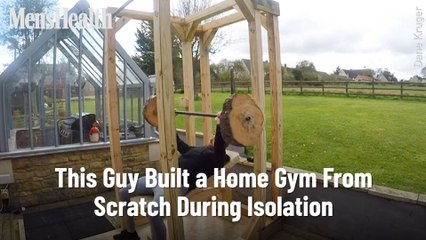 This Guy Built a Home Gym From Scratch During Isolation
