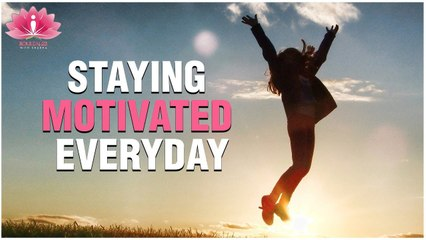 'THESE STEPS' Will HELP You To Stay MOTIVATED   How To Stay Motivated?   Soultalks With Shubha