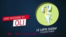 """""""Le Lapin Shérif"""" par Olivier Norek - Une histoire et ... Oli !"""