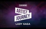 Artist Journey: Lady Gaga