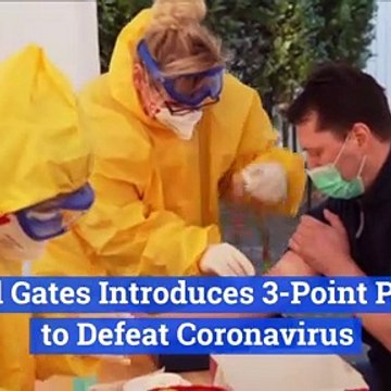 Bill Gates Introduces 3-Point Plan to Defeat Coronavirus