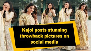 Kajol posts stunning throwback pictures on social media