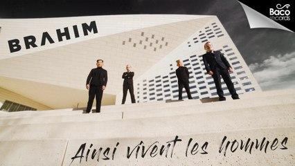 Brahim - Ainsi vivent les hommes [Official Video]