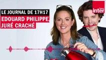 Édouard Philippe, juré craché - Le Journal de 17h17