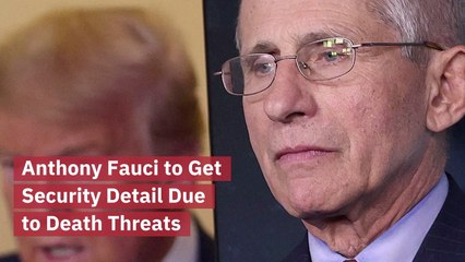 Anthony Fauci Needs Security