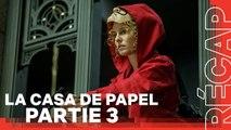 """La Casa de Papel Partie 3 """"Le Récap"""""""