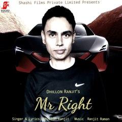 Mr Right   Dhillion Ranjit   Shashi Films   Official Video   Punjabi  