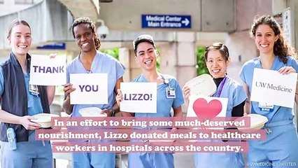 Lizzo did her part to thank healthcare workers by donating lunch to hospitals