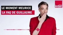 La FAQ de Guillaume Meurice - Le moment Meurice