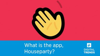 What is Houseparty? Everything You Need to Know