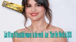 List Of top 10 Beautiful women in the world And Their Net Worth in 2020.