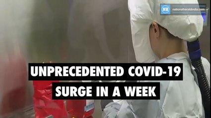 Unprecedented Covid-19 surge in a week