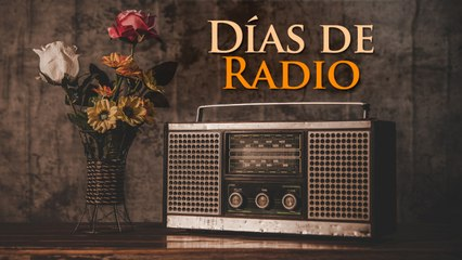 Días de radio - canciones del recuerdo de los años 50 y principios de los 60