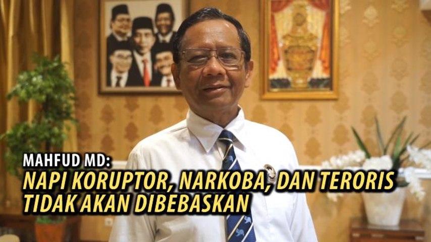 Video Penjelasan Mahfud MD terkait Pembebasan Bersyarat Napi Koruptor, Teroris dan Bandar Narkoba