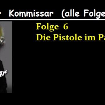 Der Kommissar (06) Die Pistole im Park