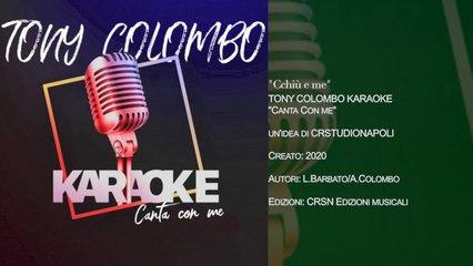 TONY COLOMBO - Canta con me KARAOKE - Cchiù e Me