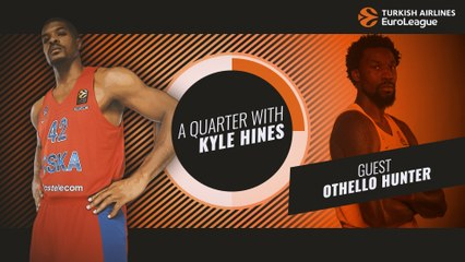 A Quarter with Kyle Hines and Othello Hunter!