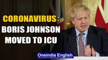 Coronavirus: UK PM Boris Johnson moved to intensive care as symptoms worsen | Oneindia News