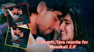 Sidharth,Tara reunite for 'Masakali 2.0'