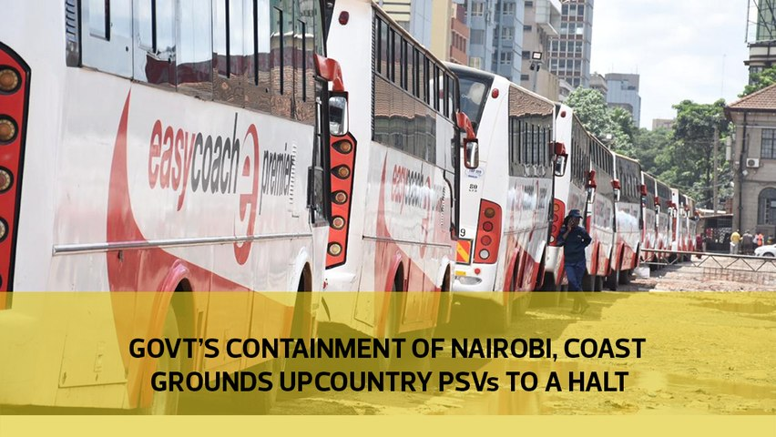 Government's containment of Nairobi, Coast grounds upcountry PSVs to a halt