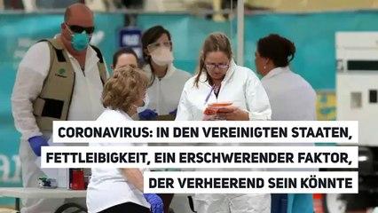 Coronavirus: Fettleibigkeit in den Vereinigten Staaten ein potenziell verheerender Verschlimmerungsfaktor