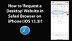 How to Request a Desktop Website in Safari Browser on iPhone (iOS 13.3)?