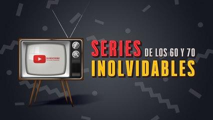 Series Inolvidables - Los 60s y los 70s