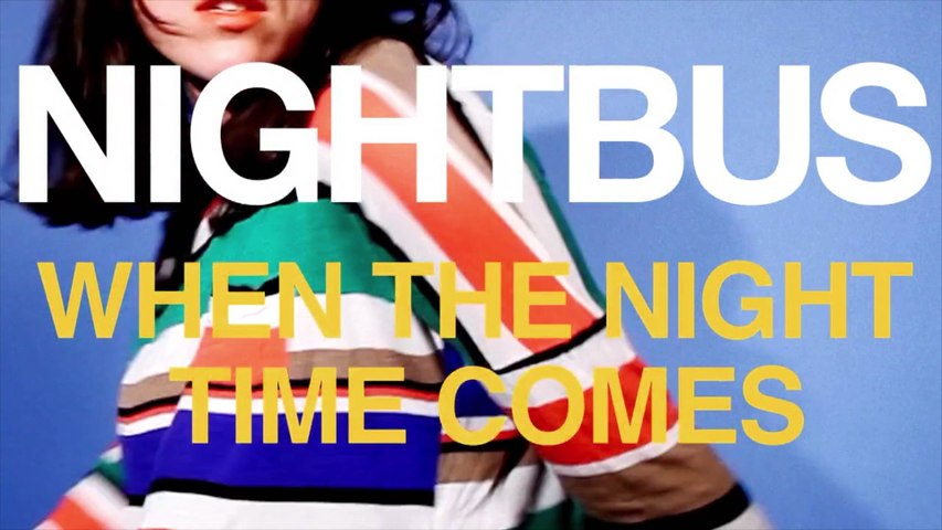 Nightbus - When The Night Time Comes