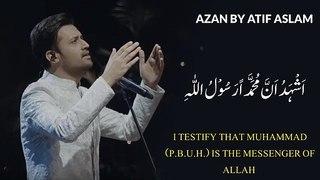 Azan By Atif Aslam - AZAN Recitation Atif Aslam - Atif Aslam Gives Azaan In His Beautiful Voice - HD