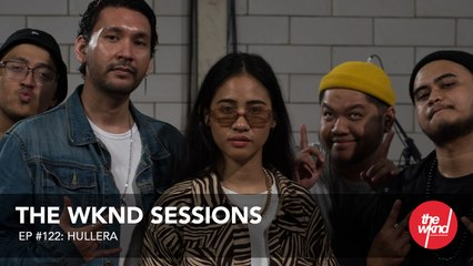 Hullera - The Wknd Sessions Ep. 122 (full performance)