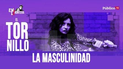 Irantzu Varela, El Tornillo y 'la masculinidad' - En la Frontera, 9 de abril de 2020